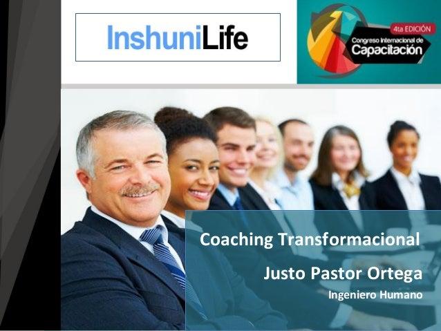 Justo Pastor Ortega Ingeniero Humano Coaching Transformacional