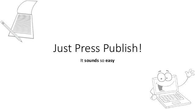 JustPressPublish! Itsoundssoeasy