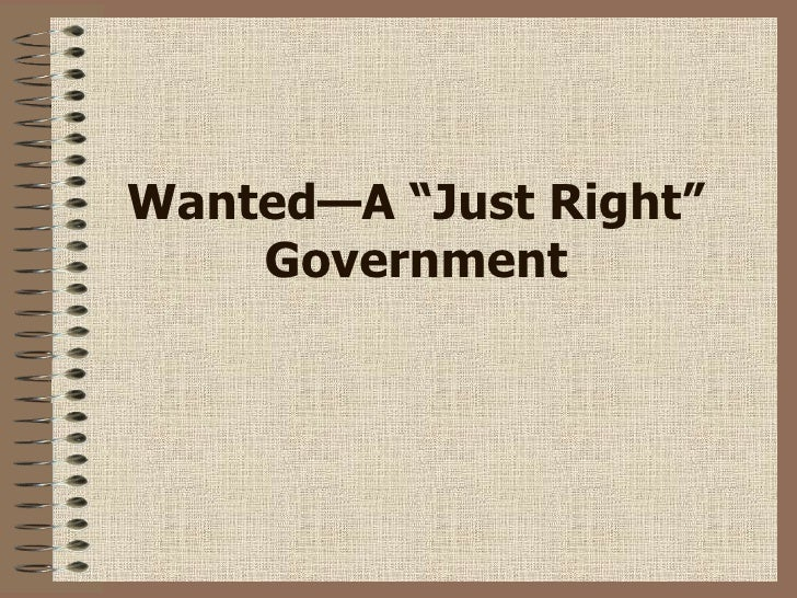 "Wanted—A ""Just Right"" Government"