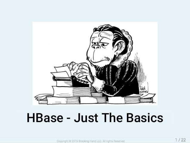 HBase	-	Just	The	Basics