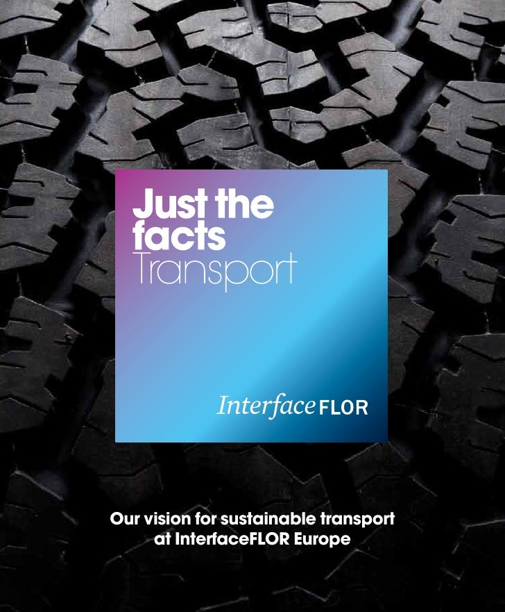 1    Our vision for sustainable transport         at InterfaceFLOR Europe