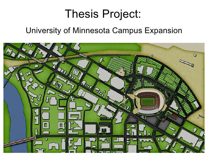 Thesis Project:   University of Minnesota Campus Expansion