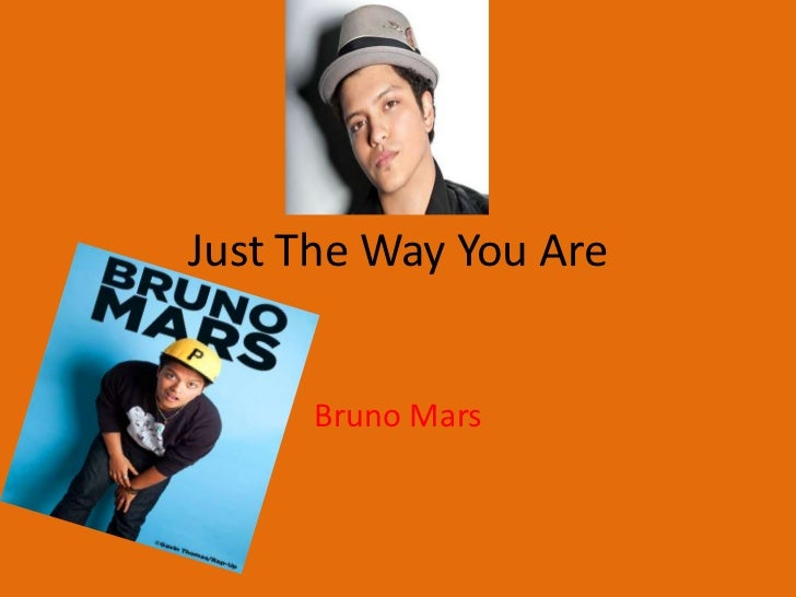 Just The Way You Are<br />Bruno Mars<br />