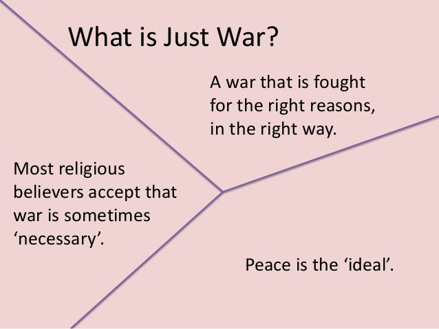 what makes a war just Rule utilitarians may approach just war differently as people are going to war without a just cause other than just good intentions this would make the .