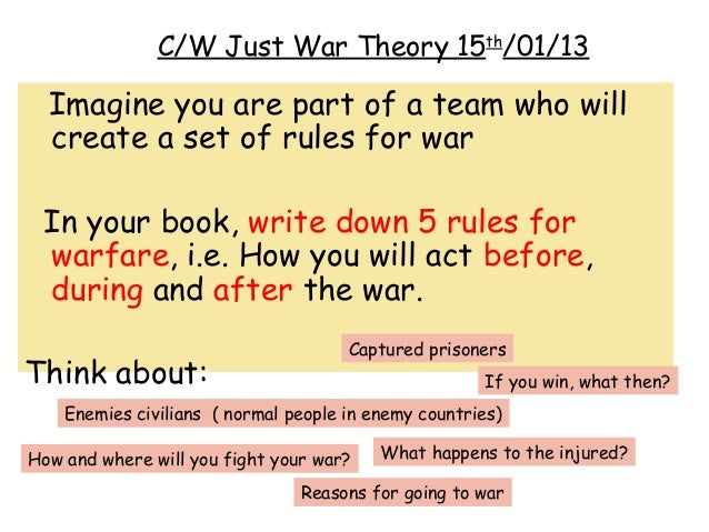 a reasonable perspective of the just war theory Given just cause and right intention, the just war theory asserts that there must be a reasonable probability of success the principle of reasonable success is consequential in that the costs and benefits of a campaign must be calculated.