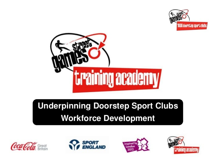 Underpinning Doorstep Sport Clubs     Workforce Development