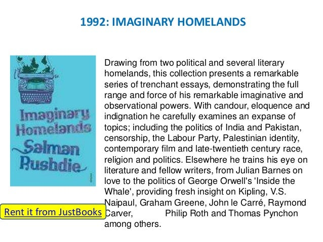 rushdie imaginary homelands essay Rushdie supported the vote to remain in the eu during the united kingdom european union  imaginary homelands: essays and criticism, 1981–1991.