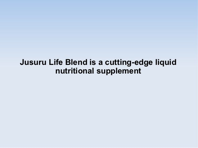 Jusuru Life Blend is a cutting-edge liquid         nutritional supplement