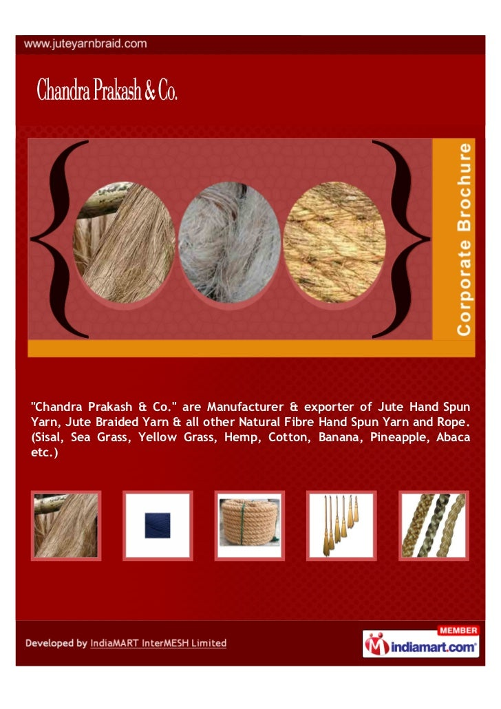 """Chandra Prakash & Co."" are Manufacturer & exporter of Jute Hand SpunYarn, Jute Braided Yarn & all other Natural Fibre Han..."