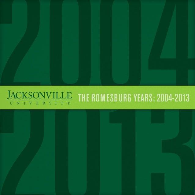THE ROMESBURG YEARS: 2004-2013