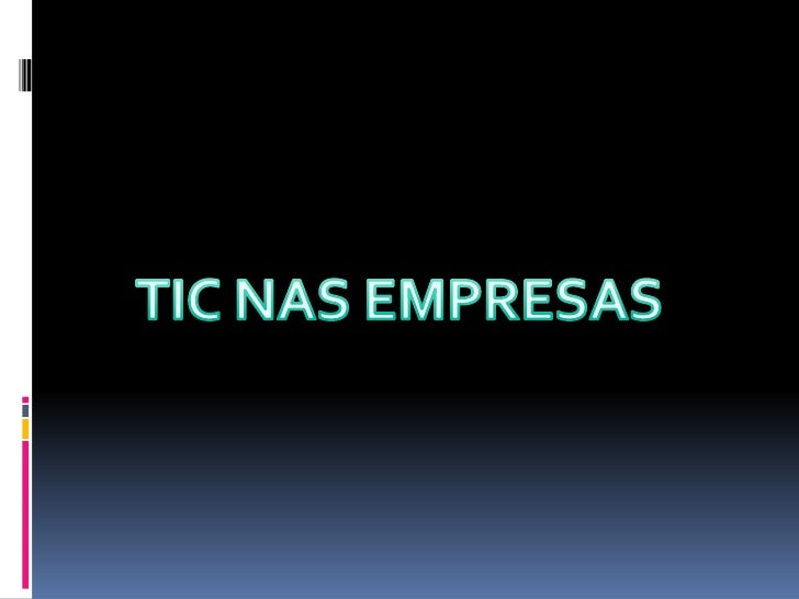 TIC NAS EMPRESAS<br />