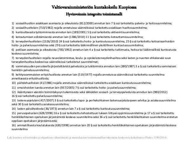 Valtiovarainministeriön kuntakokeilu Kuopiossa Hyvinvoinnin integroitu toimintamalli 1) sosiaalihuollon asiakkaan asemasta...