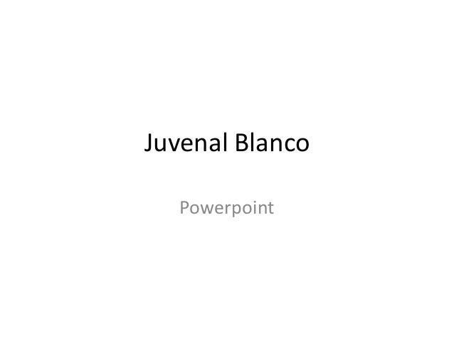 Juvenal Blanco  Powerpoint