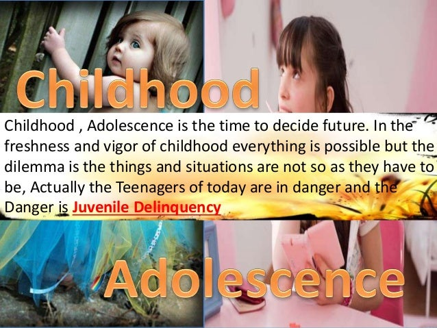 Childhood , Adolescence is the time to decide future. In the freshness and vigor of childhood everything is possible but t...