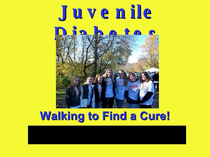 Juvenile Diabetes Walking to Find a Cure!