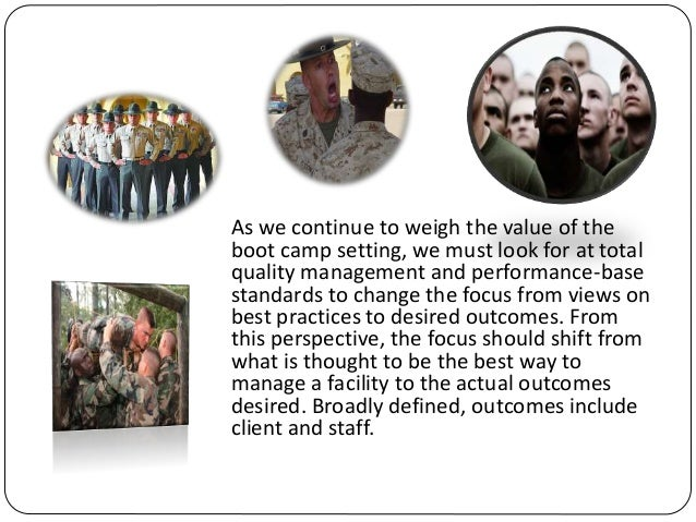 the ineffectiveness of boot camps in disciplining juveniles The proposal examines the effectiveness of juvenile boot camps and their impact on minority youth by examining literature and by extensive research using mixed methods of two separate programs in wisconsin.