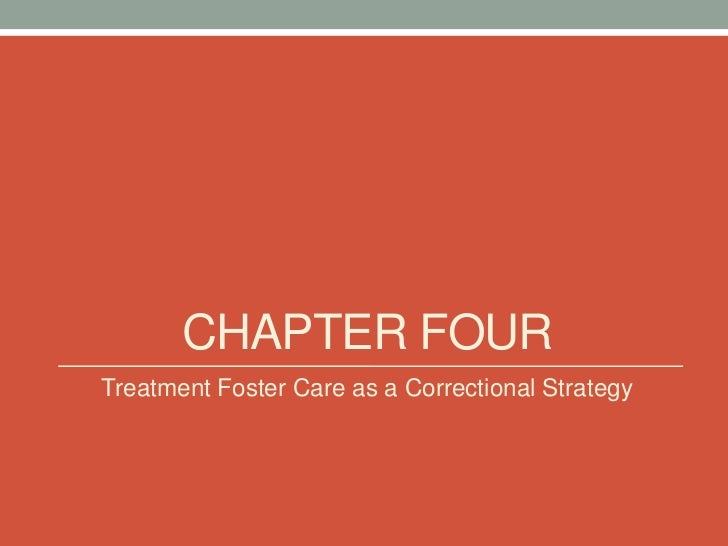 CHAPTER FOURTreatment Foster Care as a Correctional Strategy