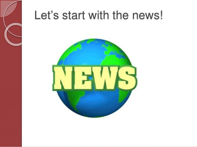 Let's start with the news!