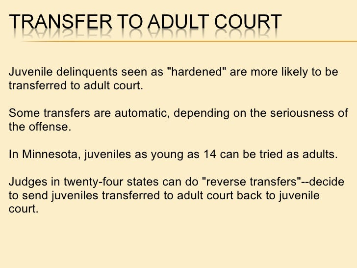 essay juvenile tried as adult Juveniles in adult courts essay it is estimated that more than 200,000 youth under the age of 18 are prosecuted as adults in criminal courts each year in the united.