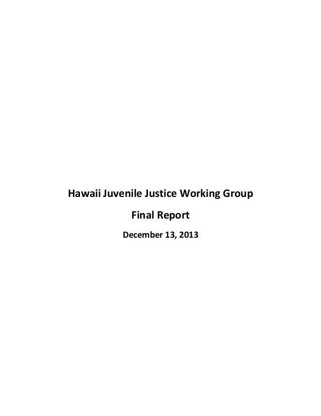 Hawaii Juvenile Justice Working Group Final Report December 13, 2013