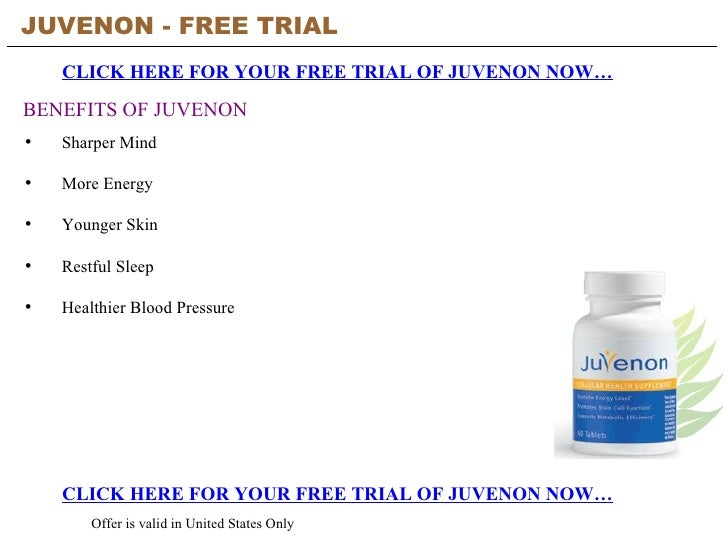 JUVENON - FREE TRIAL   CLICK HERE FOR YOUR FREE TRIAL OF JUVENON NOW… CLICK HERE FOR YOUR FREE TRIAL OF JUVENON NOW… Offer...