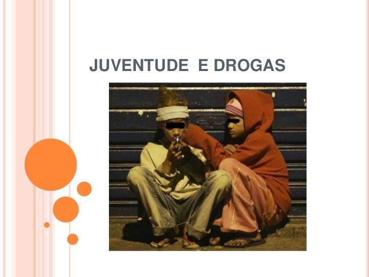 JUVENTUDE E DROGAS