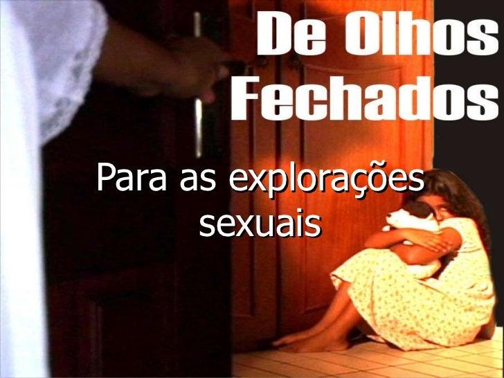 Para as explorações sexuais