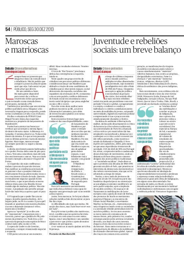 54 | PÚBLICO, SEG 30 DEZ 2013  Maroscas e matrioscas Debate Crise e alternativas Domingos Lopes sempre bom ter presente qu...
