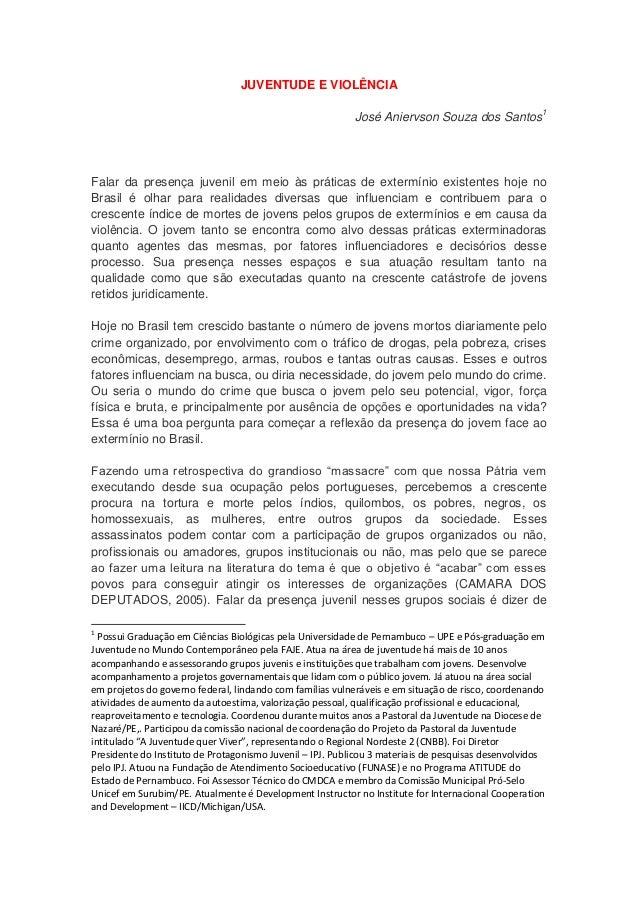 JUVENTUDE E VIOLÊNCIA                                                           José Aniervson Souza dos Santos1Falar da p...