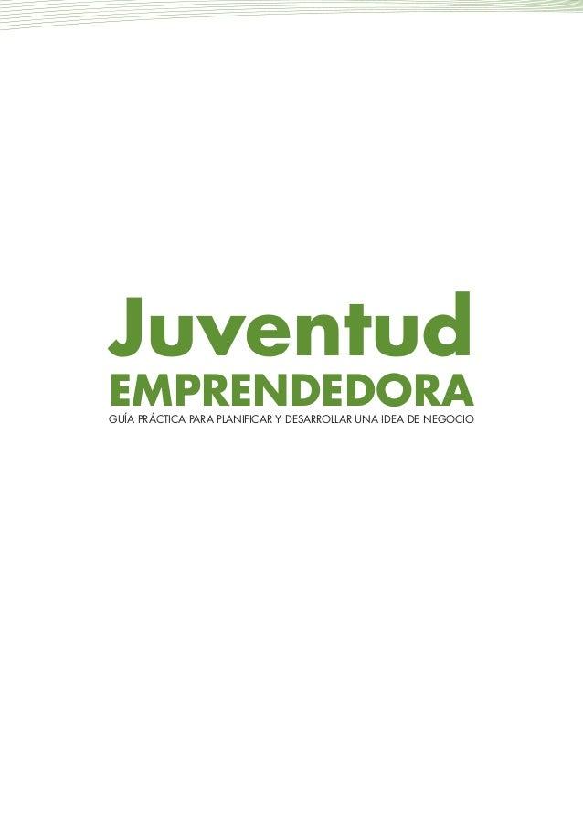 Juventud emprendedora: Guía práctica para planificar y desarrollar una idea de negocio Slide 3