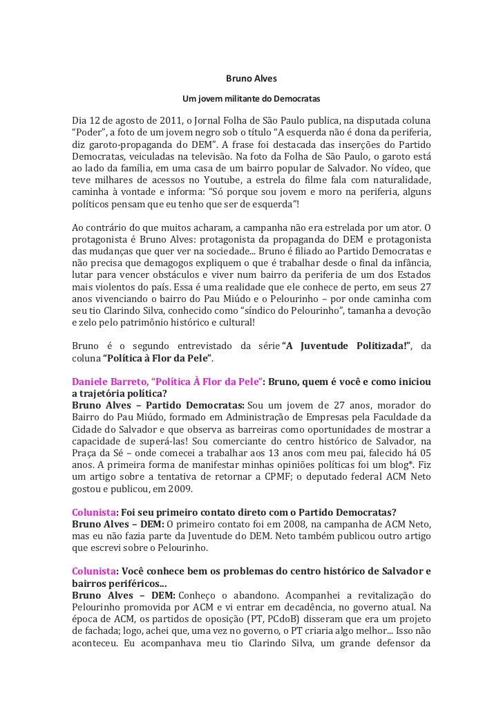 Bruno Alves                          Um jovem militante do DemocratasDia 12 de agosto de 2011, o Jornal Folha de São Paulo...