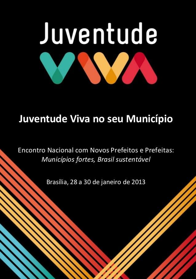 Juventude Viva no seu MunicípioEncontro Nacional com Novos Prefeitos e Prefeitas:       Municípios fortes, Brasil sustentá...
