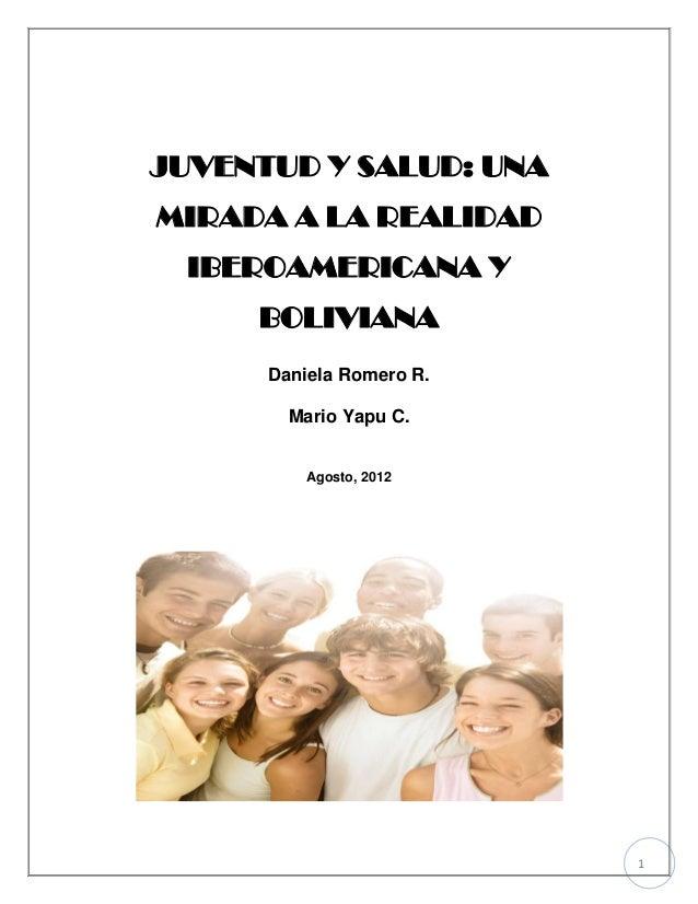 JUVENTUD Y SALUD: UNAMIRADA A LA REALIDAD  IBEROAMERICANA Y     BOLIVIANA      Daniela Romero R.        Mario Yapu C.     ...