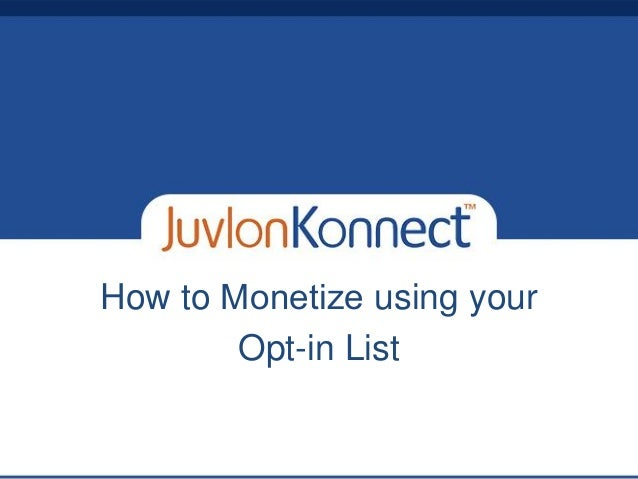 How to ​Monetize using your Opt-in List