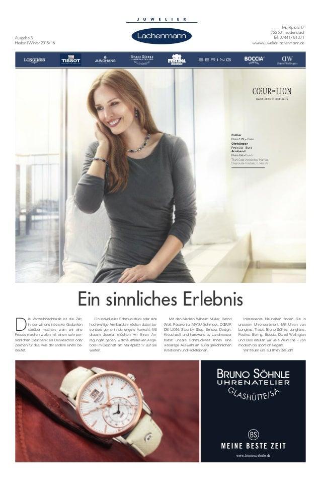 Marktplatz 17 72250 Freudenstadt Tel. 07441/ 81371 wwww.juwelier-lachenmann.de Ausgabe 3 Herbst | Winter 2015/16 www.bruno...