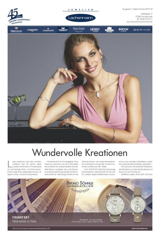 Ausgabe 5 Herbst | Winter 2017/18 Marktplatz 17 72250 Freudenstadt Tel. 07441/ 81371 wwww.juwelier-lachenmann.de L iebe Le...