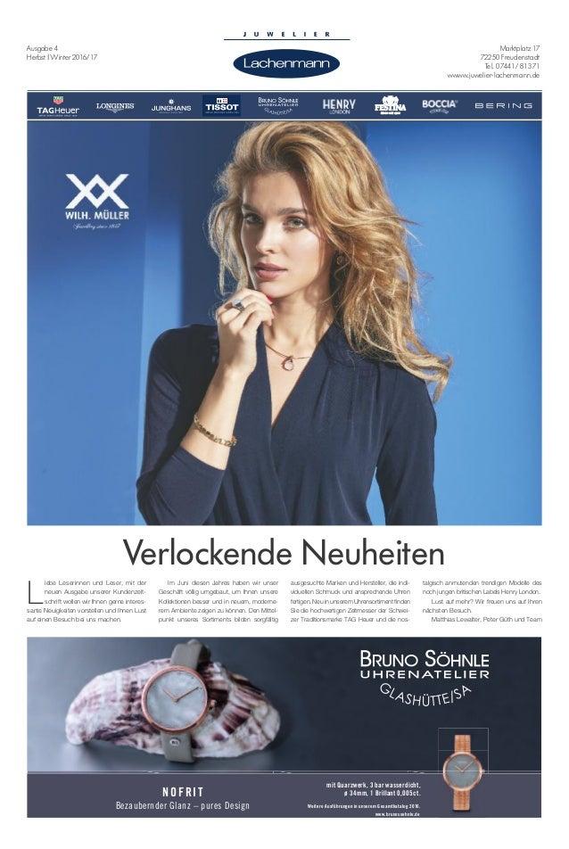 Marktplatz 17 72250 Freudenstadt Tel. 07441/ 81371 wwww.juwelier-lachenmann.de Ausgabe 4 Herbst | Winter 2016/17 NOFRIT Be...