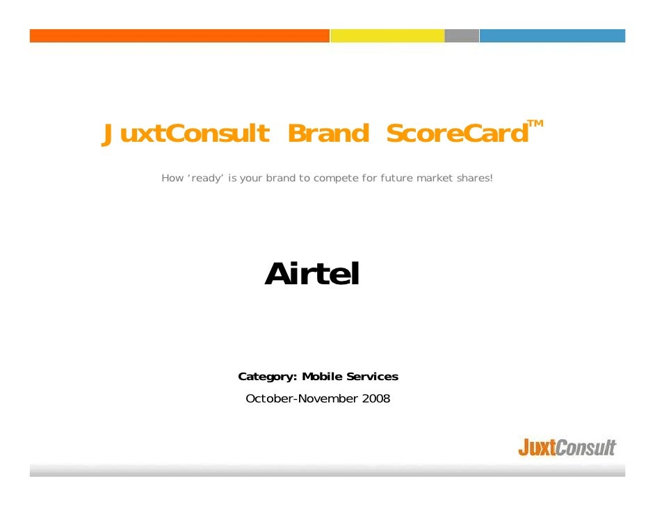 JuxtConsult Brand ScoreCard                                         TM        How 'ready' is your brand to compete for fut...