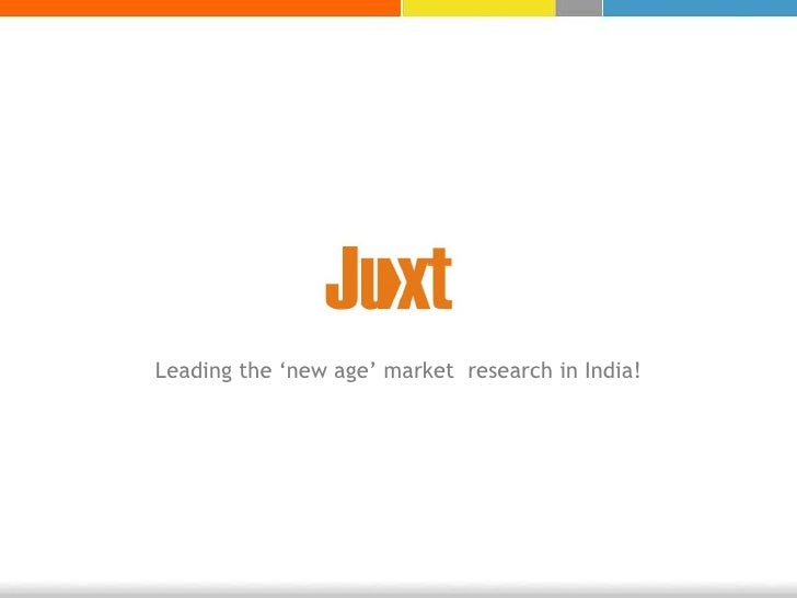 Leading the 'new age' market  research in India!