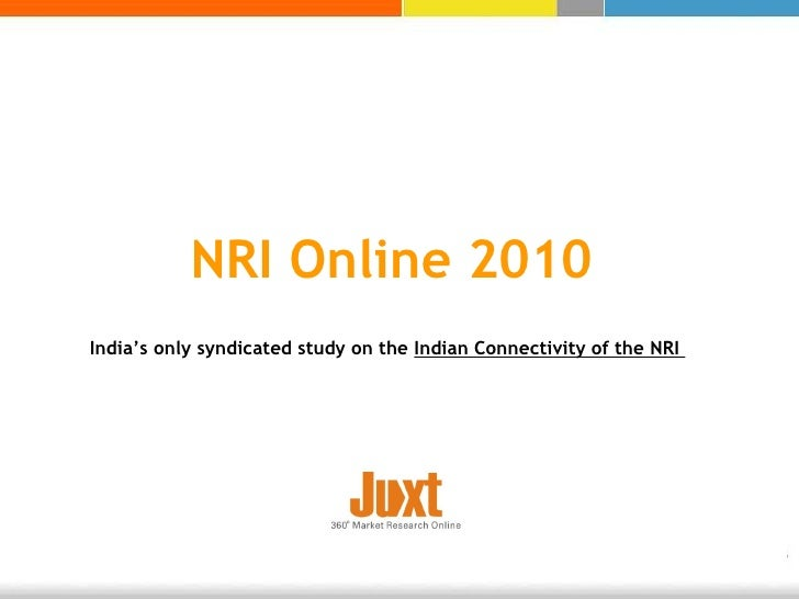 NRI Online 2010  India's only syndicated study on the  Indian Connectivity of the NRI