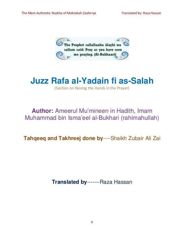 The Most Authentic Nuskha of Maktabah Zaahiriya  Translated by: Raza Hassan  Juzz Rafa al-Yadain fi as-Salah (Section on R...