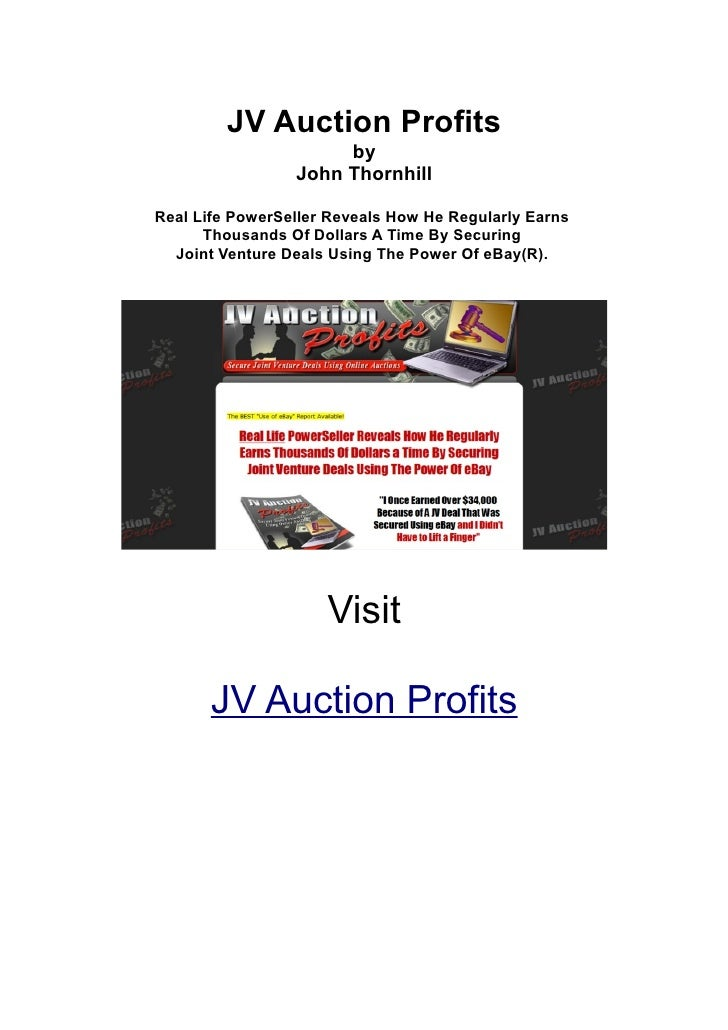JV Auction Profits                       by                  John Thornhill  Real Life PowerSeller Reveals How He Regularl...