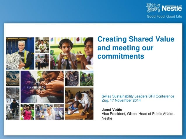 Creating Shared Value and meeting our commitments  Swiss Sustainability Leaders SRI Conference Zug, 17 November 2014  Jane...