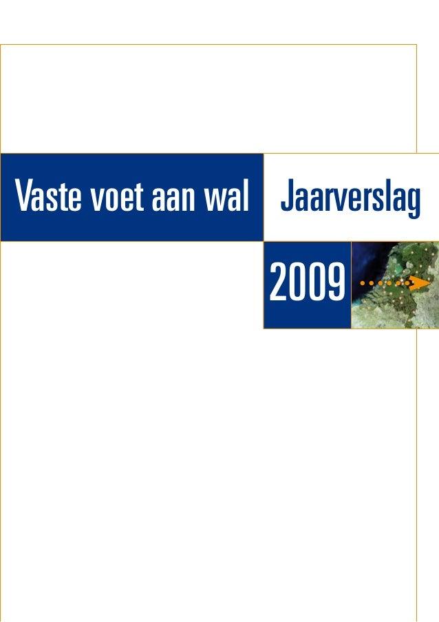 Jaarverslag 2009 Het Waterschapshuis  Vaste voet aan wal Jaarverslag 2009