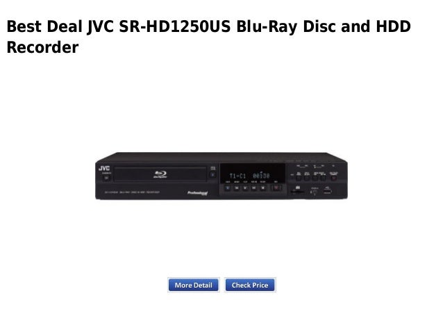 Best Deal JVC SR HD1250US Blu Ray Disc And HDDRecorder