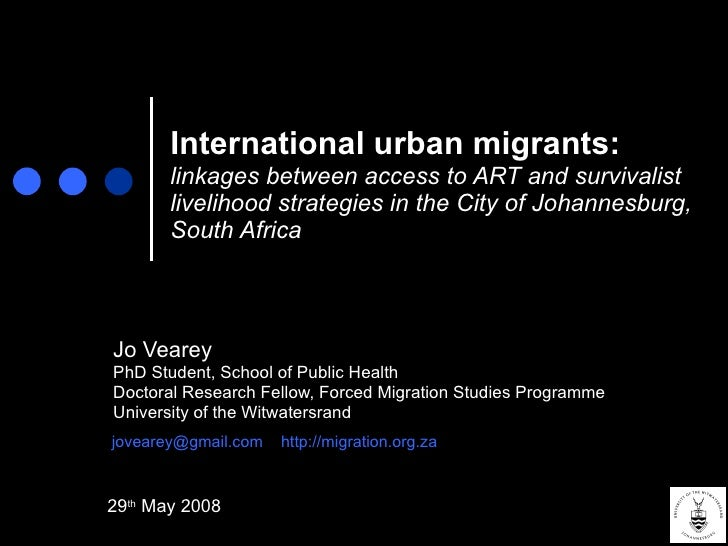 International urban migrants:   linkages between access to ART and survivalist livelihood strategies in the City of Johann...