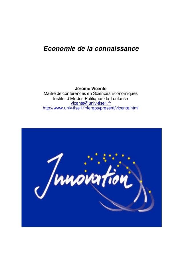 Economie de la connaissance Jérôme Vicente Maître de conférences en Sciences Economiques Institut d'Etudes Politiques de T...
