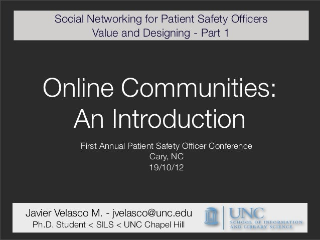 Social Networking for Patient Safety Officers              Value and Designing - Part 1   Online Communities:     An Introd...