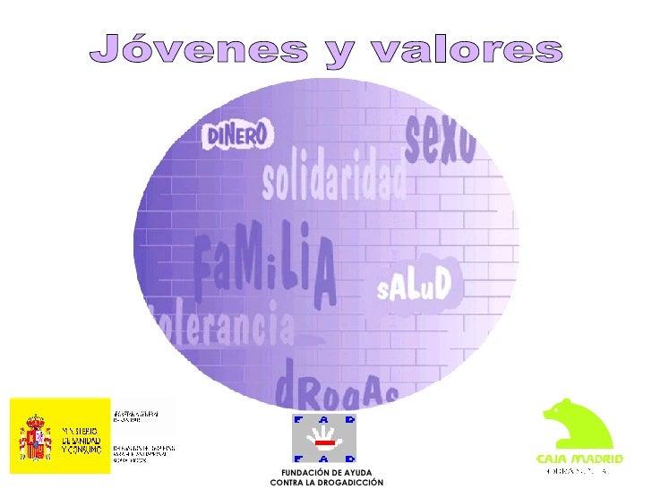 Jóvenes y valores  FUNDACIÓN DE AYUDA CONTRA LA DROGADICCIÓN