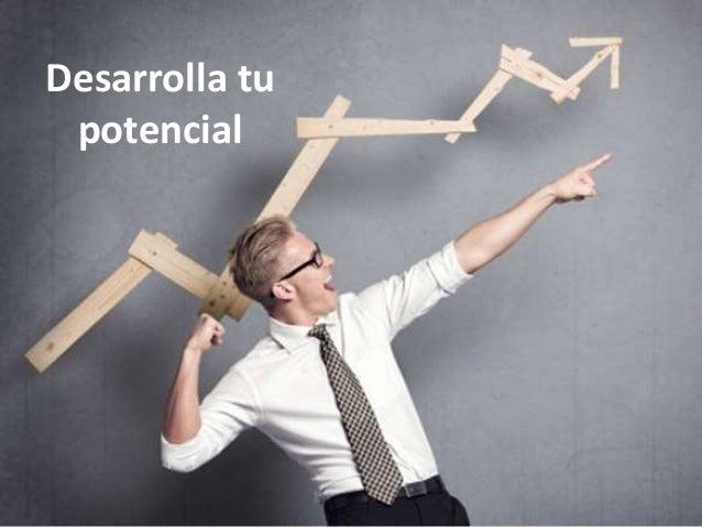 Desarrolla tu potencial